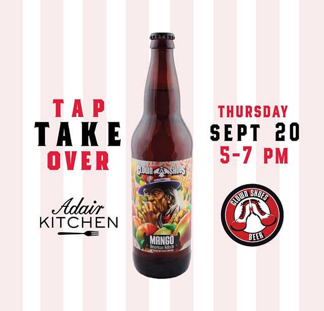 Clown Shoes is taking over Adair Kitchen! Featuring Clown 🤡 Shoes 👠 Spacecake, Bubble Farm, and Mango Kolsch.  Complimentary Mass Bay Brewing pint glasses when you order a featured beer on tap! See you September 20th! 🍻 @clownshoesbeer