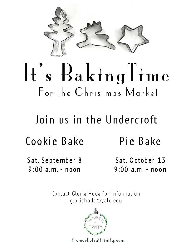 - Please join us in the under croft of Trinity Church for two mornings of community and baking.  We will be working on our stock of baked goods for the upcoming Christmas Market.  We would love it if you helped with supplies.  Please contact Gloria for a list of what is needed (when doubt bring butter, sugar and flour, you can never have enough).