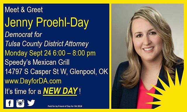 Tonight 9/24 from 6-8 Meet & Greet Jenny Proehl-Day Democrat for Tulsa County District Attorney @ Speedy's Mexican Grill in Glenpool.  We need change & her leadership will help bring an end to mass incarceration. #DayforDA #CriminalJusticeReform #SmartOnCrime #ItstimeforaNewDAY #VoteNov6th