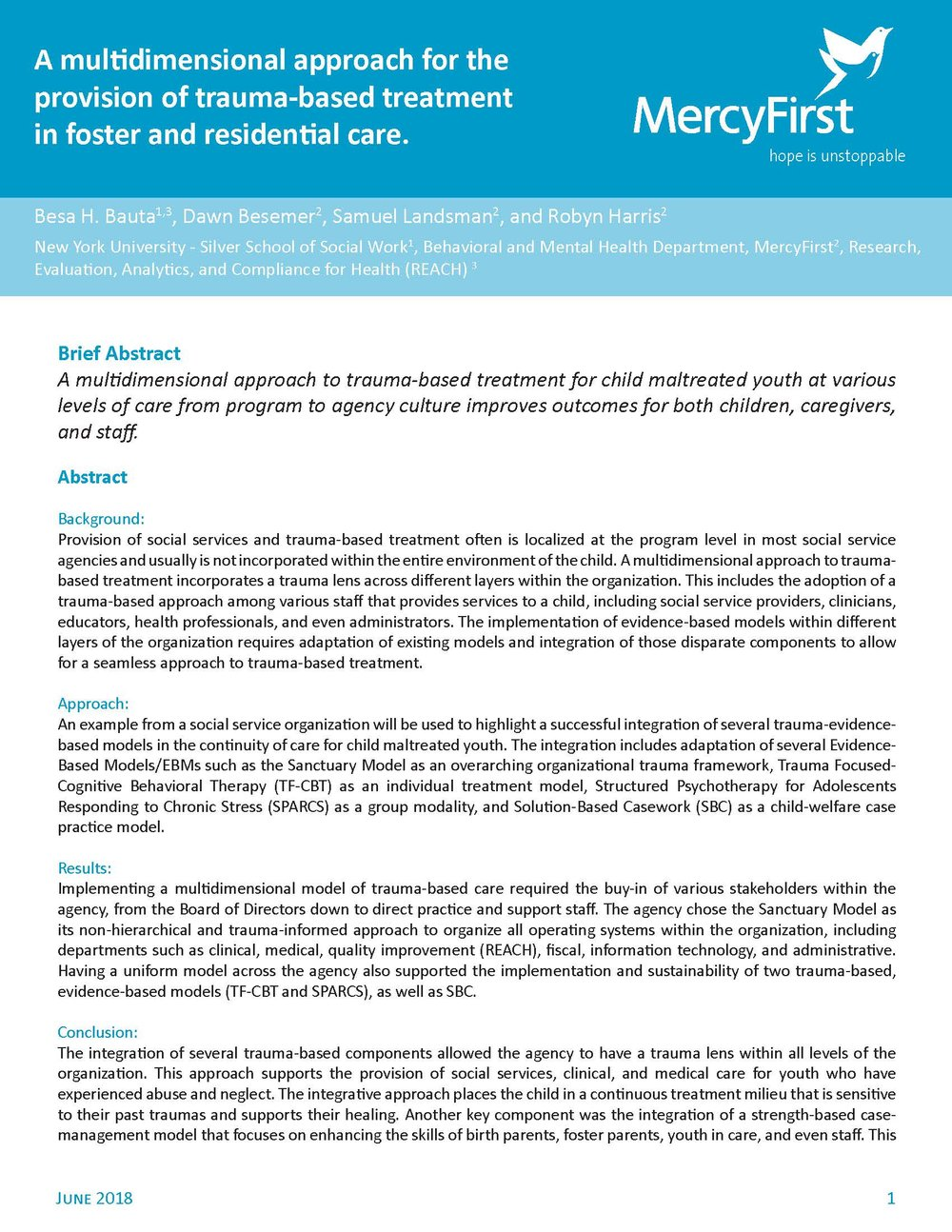 Abstract:  A multidimensional approach for the provision of trauma-based treatment in foster and residential care. B. Bauta, D. Besemer, S. Landsman, R. Harris