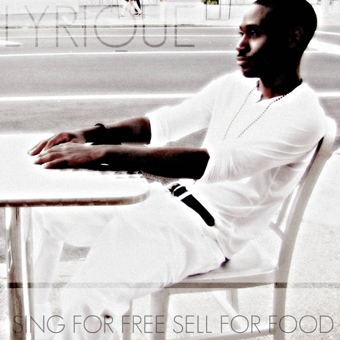 Sing For Free, Sell For Food (2011) -