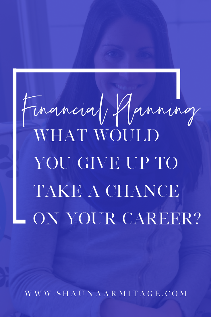 Financial Planning_ What Would You Give Up to Take a Chance on Your Career_.png