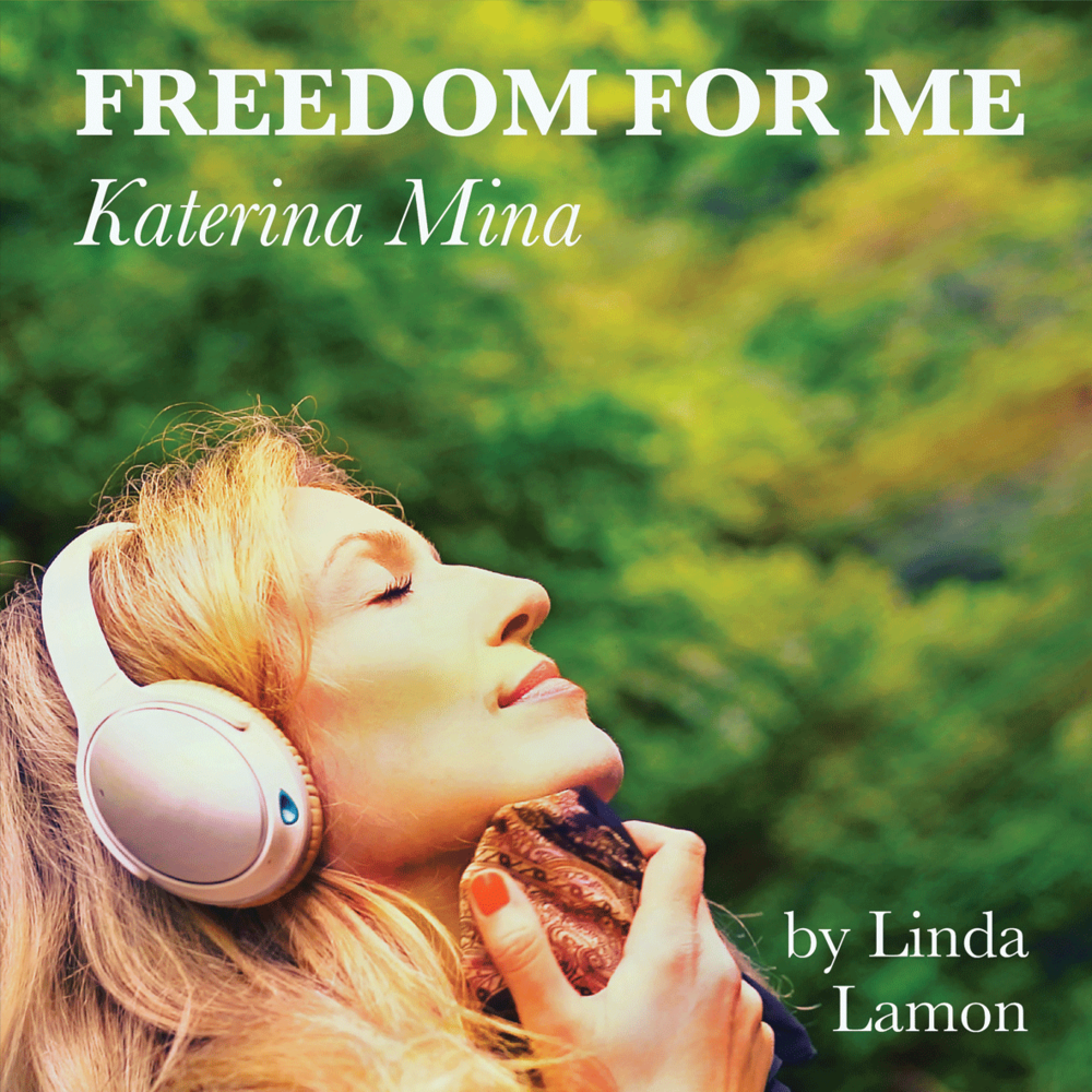 Freedom for Me - Katerina MinaMusic by Linda LamonProduced by Nigel StonierAirtight Studios ManchesterSINGLE / 2017