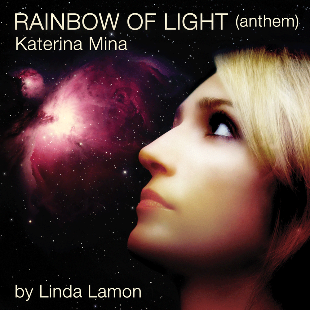 Rainbow of Light - Katerina MinaMusic by Linda LamonProduced by Nigel StonierAirtight Studios ManchesterSINGLE / 2015