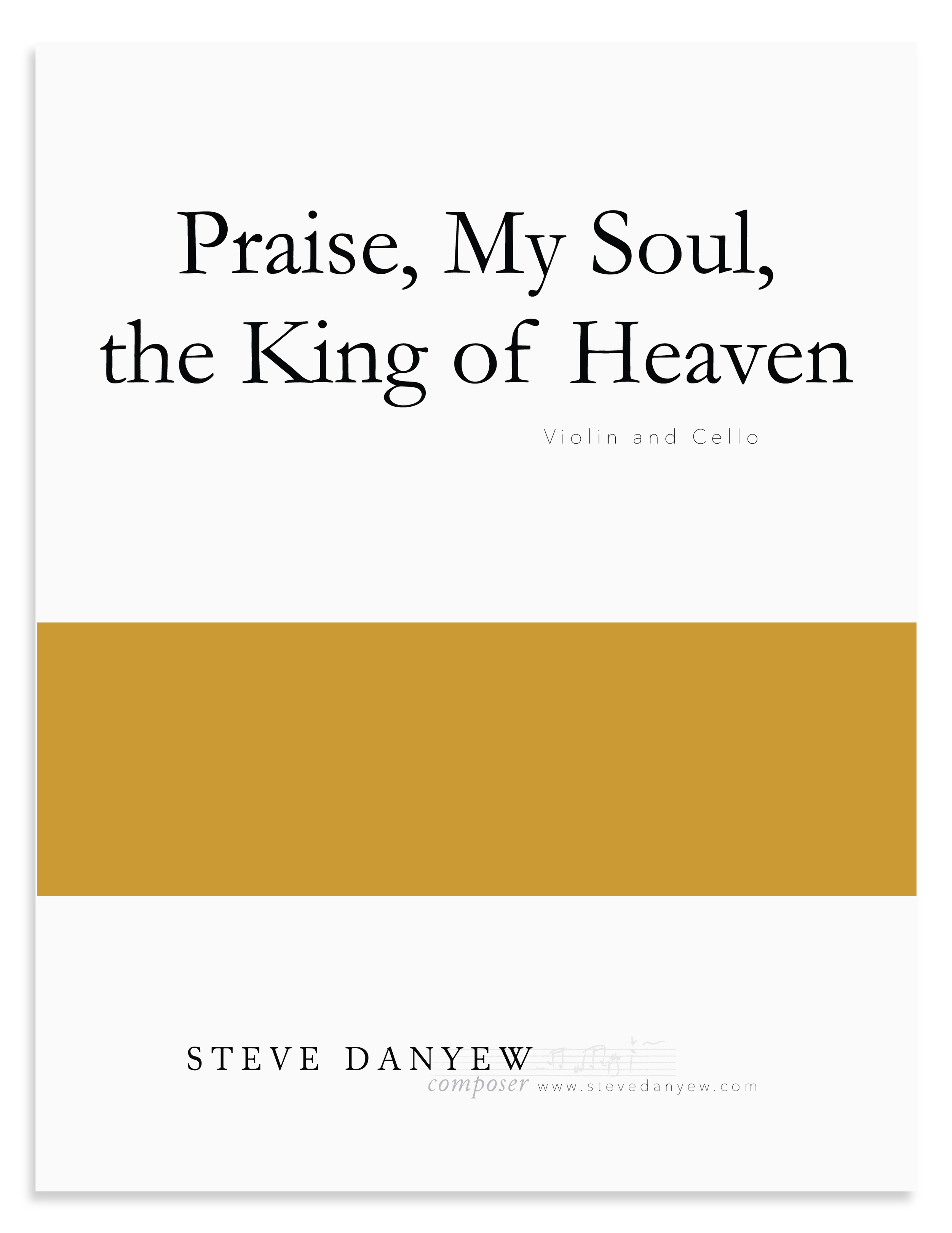 Praise, My Soul, the King of Heaven (Violin & Cello) — Steve Danyew |  Composer