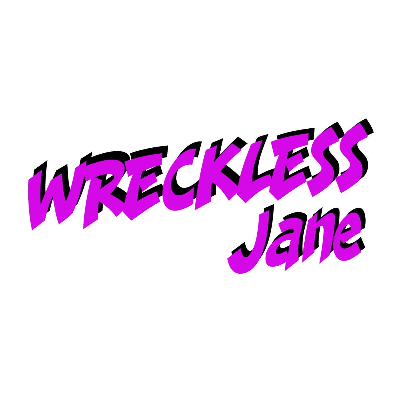 WRECKLESS Jane