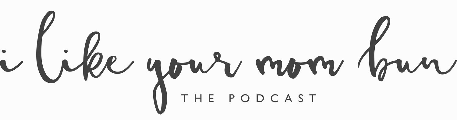 I Like Your Mom Bun Podcast