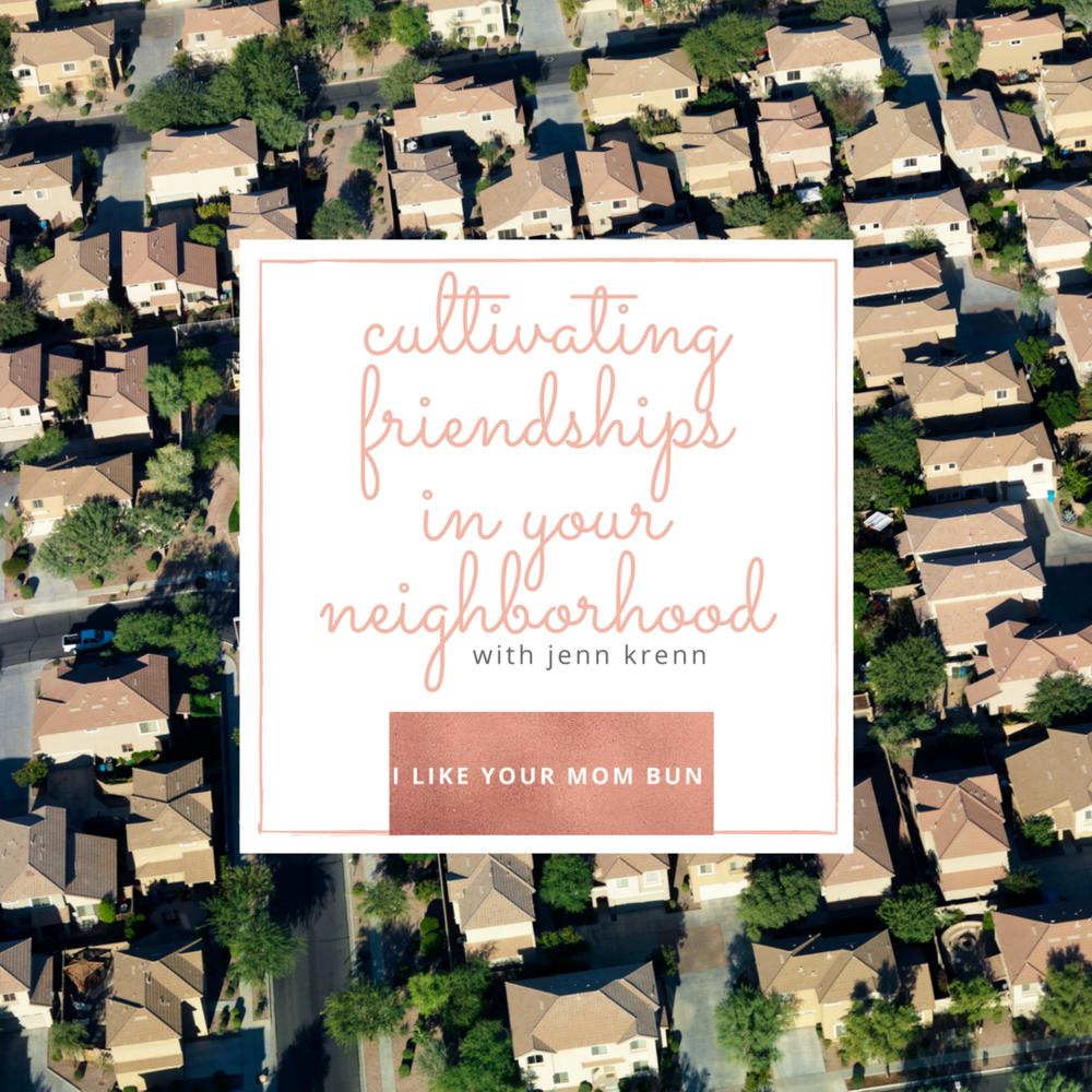 Making Friends in your Neighborhood with Jenn Krenn