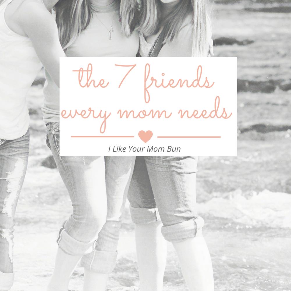 7 Friends Every Mom Needs