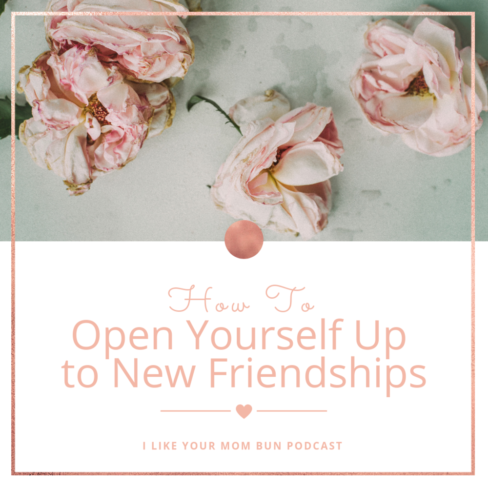 How to open yourself up to new friendships
