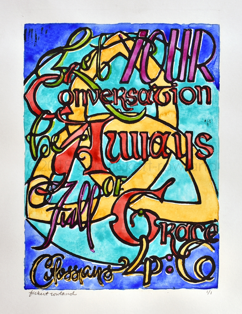 """""""Always Full of Grace""""  Limited Edition of 1  5 in x 7 in  Matted to 8 in x 10 in"""