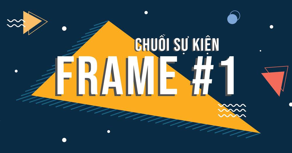 Chuỗi sự kiện: FRAME #1