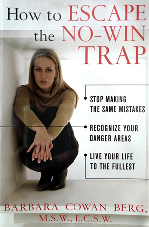 how-to-escape-the-no-win-trap-Barbara-Berg_bookcover.jpg