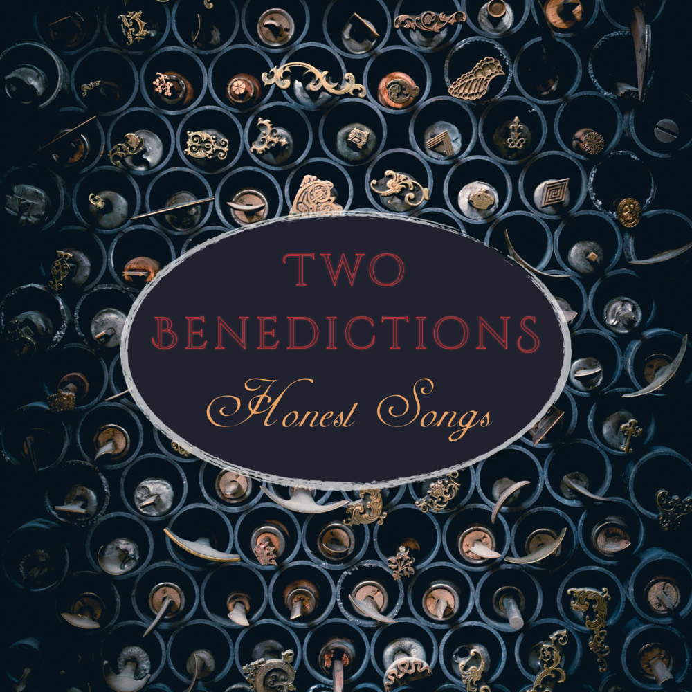 Two Benedictions - 'Honest Songs' Album Cover.png