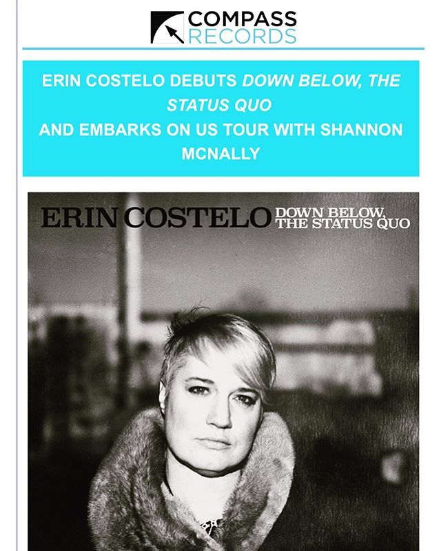 Could not be prouder @erincostelo award winning record #downbelowthestatusquo will be released on legendary #nashville label @compassrecords in the 🇺🇸 Mar 9th followed by a tour! #musicnews #announcing #recordlabel #USrelease #tour