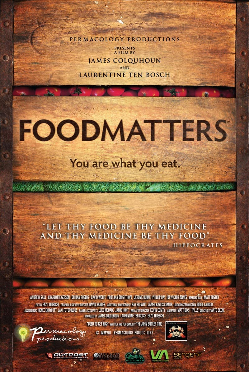 Food Matters   Documentary on the importance of eating real food   CLICK TO WATCH TRAILER