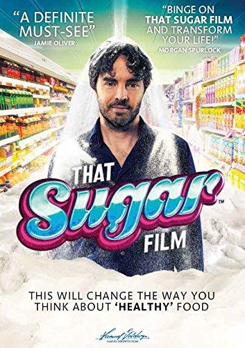 That Sugar Film   Documentary on evils of refined sugar   CLICK TO WATCH TRAILER