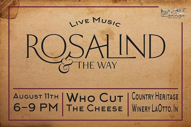 Saturday August 11th @rosalindandtheway will be performing at @countryheritagewinery from 6-9pm. Bring your appetite for @whocutthechzfw . · · #livemusic #rosalindandtheway #countryheritagewinery #whocutthecheese #marbleloungerecords #meta #usf #recordlabel #laotto #fortwayne #universityofsaintfrancis