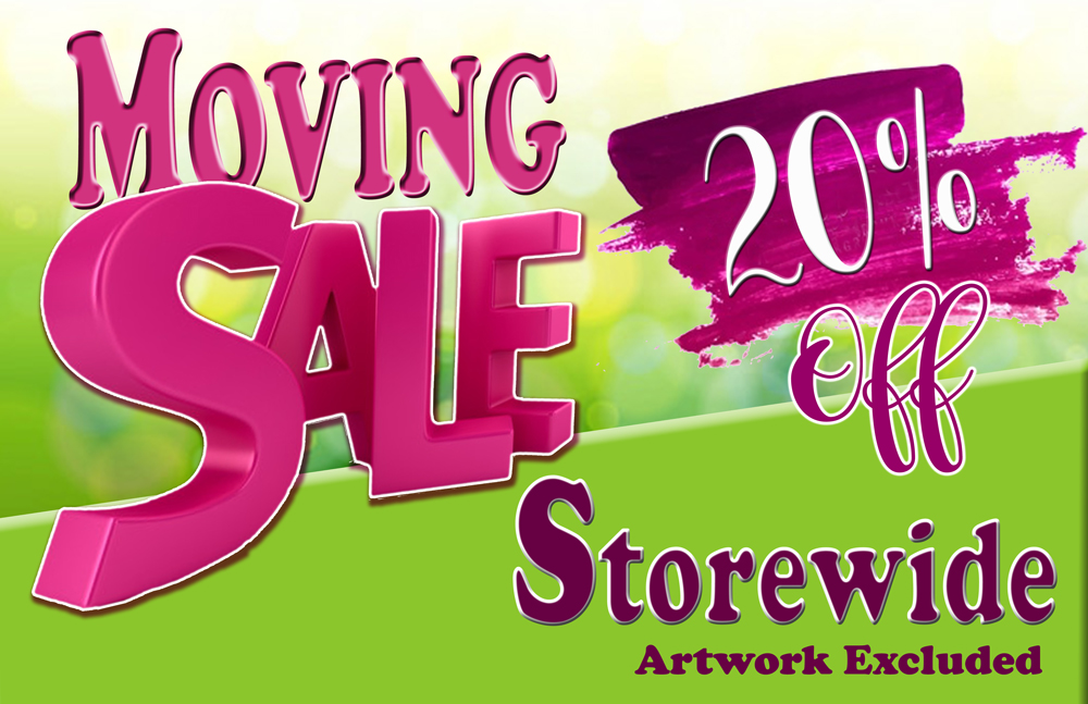 We are MOVING - Our building has been sold and some of us have been asked to move out. Starting today 20% off most inventory. The sale will go through July 25th.