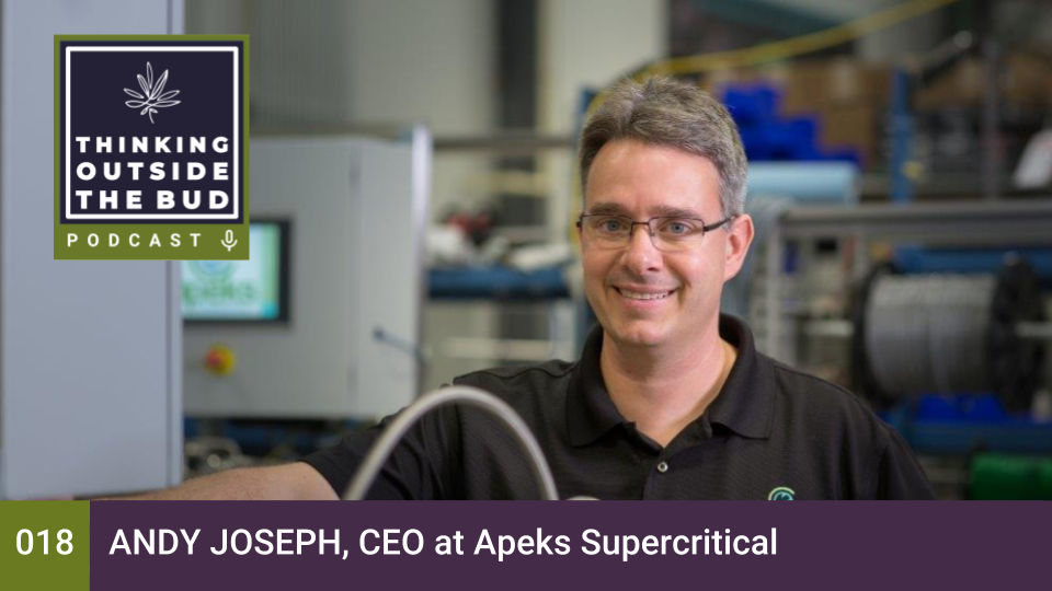 Andy Joseph, CEO at Apeks Supercritical — Thinking Outside The Bud