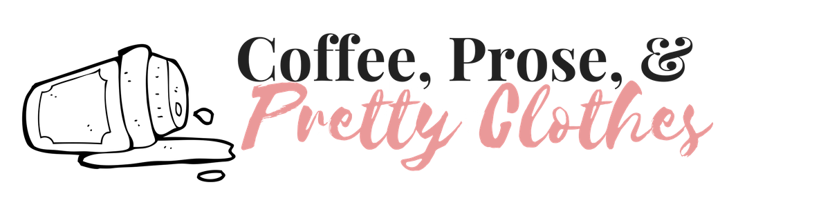 Coffee, Prose, and Pretty Clothes