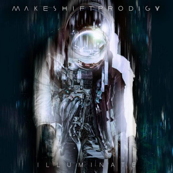 Makeshift Prodigy Illuminate Cover Art.jpg