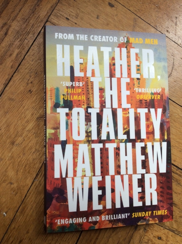 My painting  'Upper Manhattan'  features on the cover of 'Heather the Totality' by Matthew Weiner creator of 'Mad Men' - (Canongate Books 2018 paperback edition)