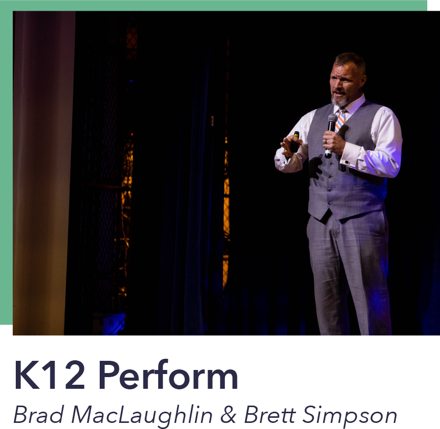 For K12 Perform, Maclaughlin partnered with Brett Simpson to codify his expertise as a superintendent through consulting, performance management, and leadership development. Together, they want to give school leaders the capacity to meet and exceed accountability and performance requirements; ultimately, providing students with an enriched educational experience focused on engagement and measurable learning objectives.