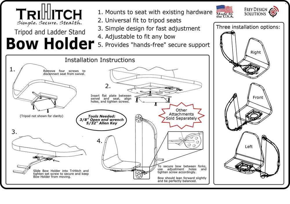 TriHitch Bow Holder - The Trihitch bow holder is designed to keep your bow in the best possible position: within reach and in front of you at all times. The Trihitch bow holder can be mounted to any seat and will swivel with the hunter if your stand has those capabilities. This product is especially helpful for hunters who don't have any large trees or branches to mount their bow holder in.