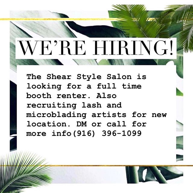 WE'RE HIRING || The Shear Style Salon is now recruiting full time booth renters. Must be bad ass, passionate and ambitious. Contact Robin (916) 396-1099 // Also recruiting Lash and Microblading artists for new location. #nowhiring #sacramento #elkgrove #916hair #916lashes #sacramentohairstylist #lashartists #microblading #pmubrows #permanentmakeup #pmuartist #browsonfleek #theshearstylesalon