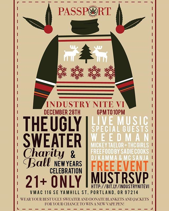 December 28th ⛄️| 6pm-10pm INDUSTRY NITE VI: UGLY Sweater Charity ball & NEW YEARS celebration ! 🎇 Donate your sweaters, coats or blankets to charity | FREE FOOD LIVE MUSIC CANNABIS FRIENDS INDUSTRY WORKERS + Consumers invited 21+ PRIVATE 🎉 PARTY RSVP NOW!! #cannabis #oregon #party #live #uglysweater #charity #charityevent #passport #portland #free #marijuana