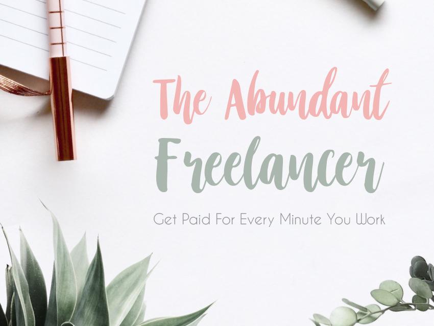 The Abundant Freelancer Get Paid Guide.jpg