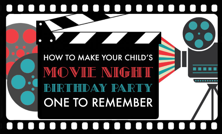 How-to-Make-Your-Child's-Movie-Night-Birthday-Party-One-to-Remember.jpg
