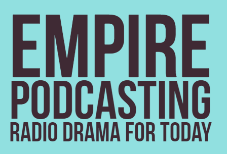 The Empire Podcasting System