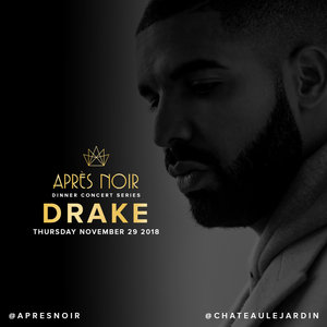 Drake At Après Noir November 29, 2018  Thursday, November 29, 2018 - 7PM Après Noir is the exemplification of a night out for Toronto's indulgent urban-dwelling elite class. Branded as a members-only meeting of creative arts, nightlife and fine dining, this show series encapsulates and imports the best of live entertainment and an Epicurean experience in an opulent event facility Château Le Jardin. Performances by Drake, Jessie Reyez, and Daniel Mazzone.