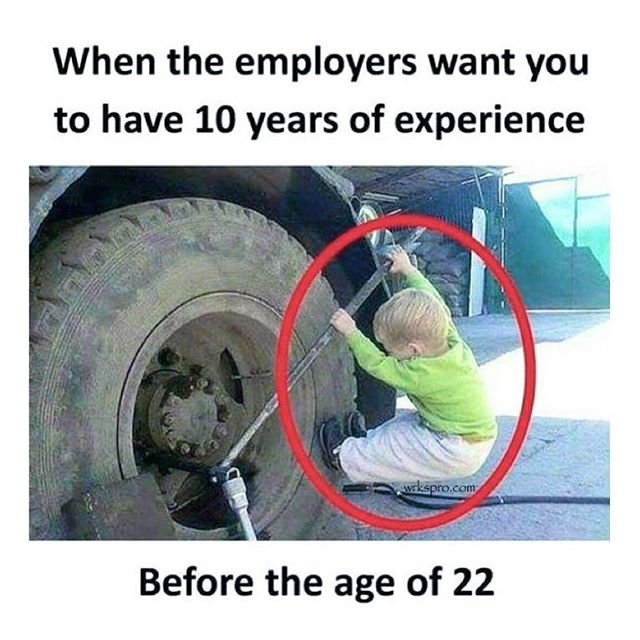Anyone run into this situation trying to find a job?  #friday #fun #weekend #work #weekendvibes #experience #hiring #nowhiring #tire #change #construction #build #building #joinwrksnow #leapthegap wrkspro.com