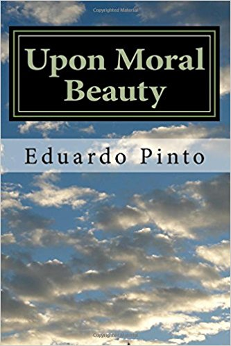 Upon-Moral-Beauty-Selected-Articles-by-Eduardo-Alexandre-Pinto.jpg