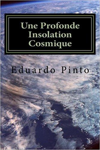 Une-Profonde-Insolation-Cosmique-Essai-de-Eduardo-Alexandre-Pinto.jpg