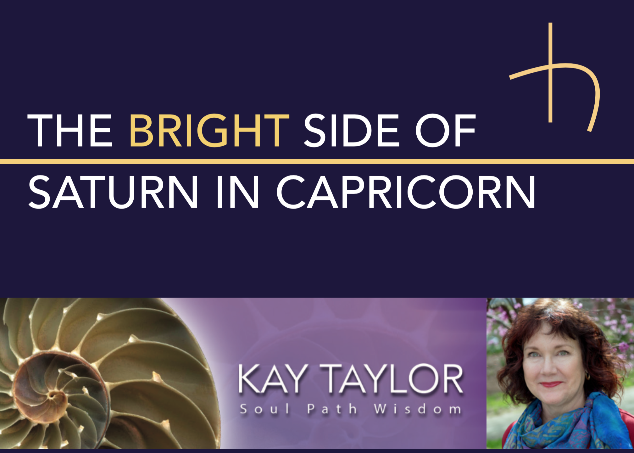 The Bright Side of Saturn in Capricorn — Kay Taylor