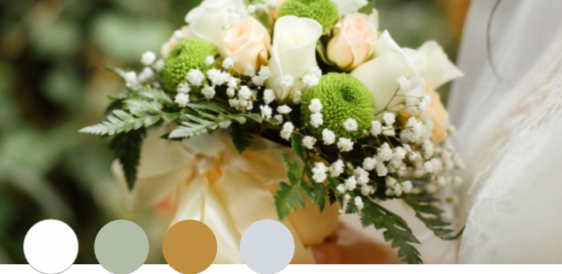 SHINE    Sage Green, Gold, White, Mauve   Chic and sophisticated, sage green continues to be a wedding favorite. White and mauve tones combine with the green to create a fresh, slightly feminine look, and gold adds a modern touch. This combination works beautifully in an open, airy venue.