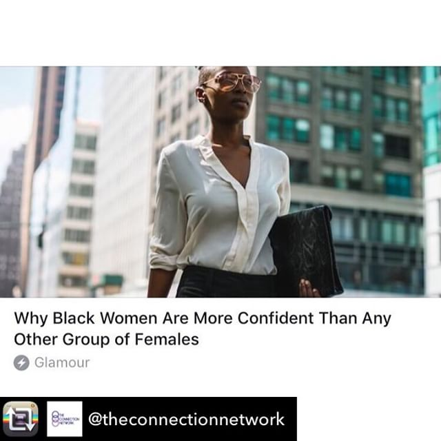 In a recent @glamourmag survey of 2,000 women, African-American females consistently reported higher self-esteem than white or Hispanic women. Hmmm...as if we didn't already know! Keep up that sauce ladies! Thanks for the insight @theconnectionnetwork. #smallbiz #smallbusiness #startup #startups #smallbusinessconsulting #growyourbusiness #growyourbiz #investinyourbiz #mycreativebiz #womenentrepreneurs #womeninbusiness #womenbusinessowner #nycbusiness #nycentrepreneur #femalebusinessowner #femaleentrepreneur #smallbizgrowth #smallbusinessgrowth #businessdevelopment #girlboss #smallbusinessconsultant