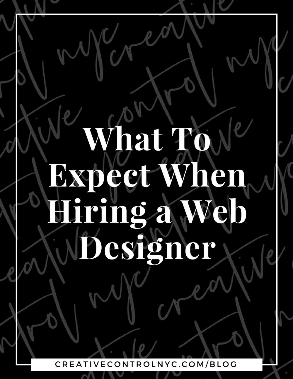Creative Control NYC - Blog Post - What To Expect When Hiring a Web Designer.jpg