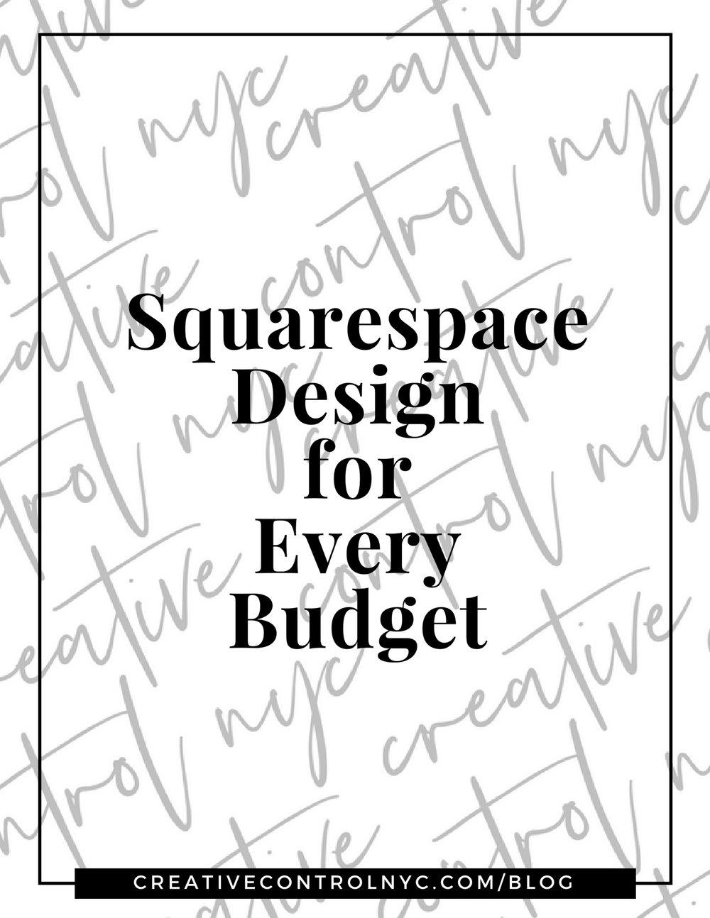 Creative Control NYC - Blog Post - Squarespace Design for Every Budget.jpg