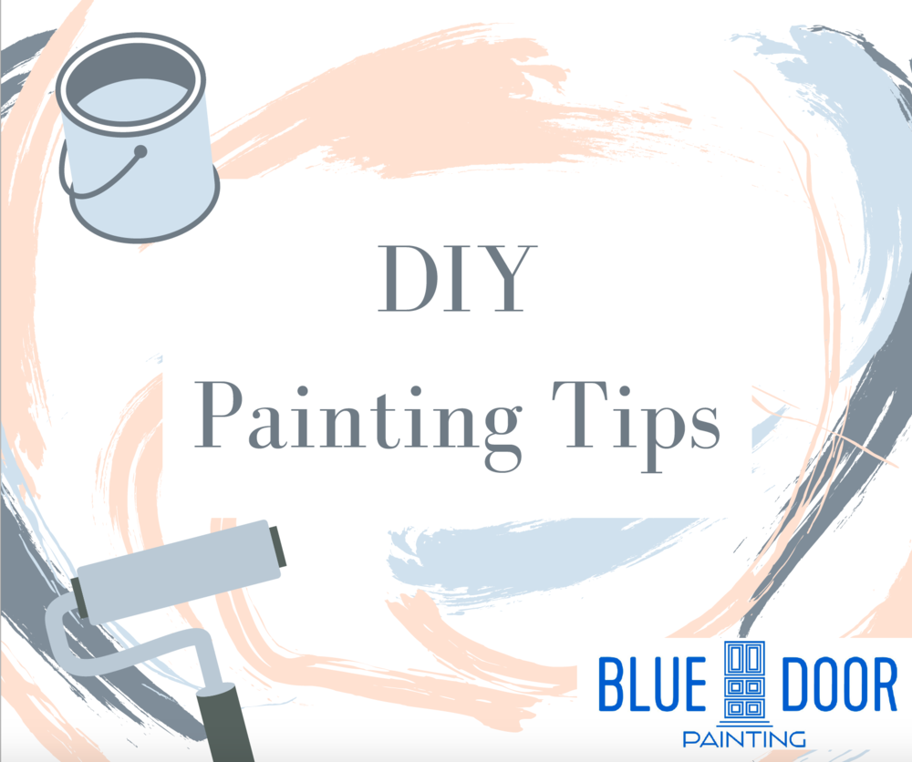 DIY Paint Tips, Chicago Painters, Blue Door Painting, How-To Interior Painting, Interior Painting Checklist