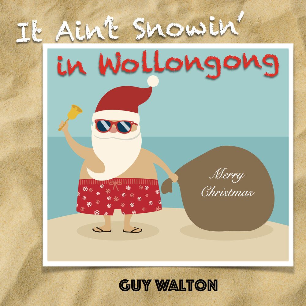 it ain't snowin in wollongong - As heard on many radio stations around Australia. Available at iTunes, Spotify and Google