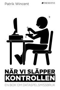 nar-vi-slapper-kontrollen-en-bok-om-dataspelsmissbruk_kartonnage.jpeg