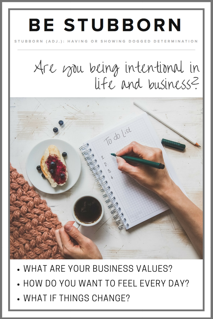 Being intentional in life and business | Joanne Becker | Be Stubborn | Coaching | small business, creative coaching, resources, content creator