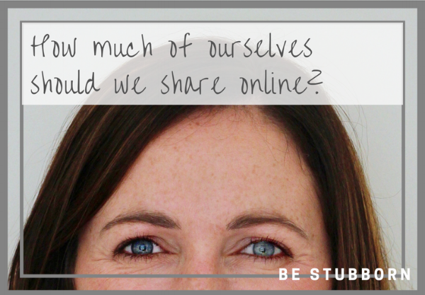 How much of ourselves should we share online? | Joanne Becker | Be Stubborn | Coaching | small business, creative coaching, resources, content creator