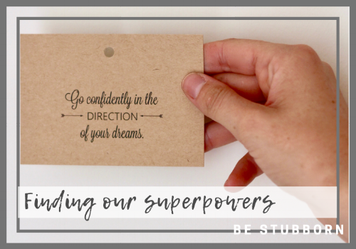 Finding our superpowers | Joanne Becker | Be Stubborn | Coaching | small business, creative coaching, resources, content creator