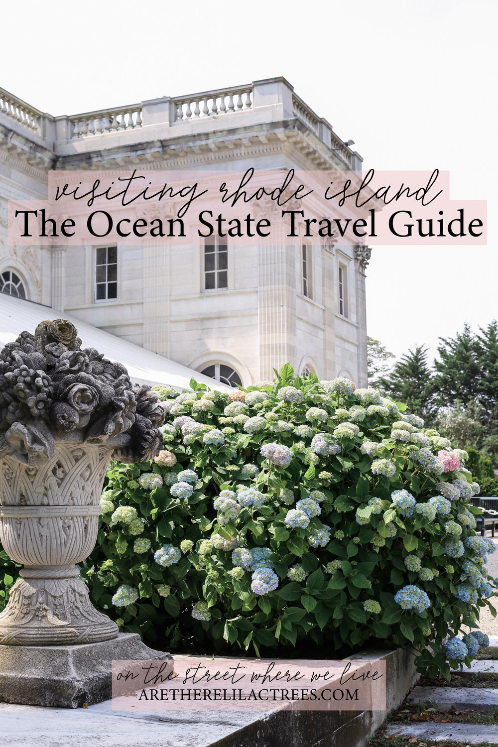 Visiting Rhode Island: The Ocean State Travel Guide | On the Street Where We Live (aretherelilactrees.com)